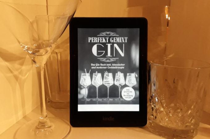 [Buch] Gin perfekt gemixt: Das Gin Buch inkl. klassischer und moderner Cocktailrezepte (Peter McGillman)