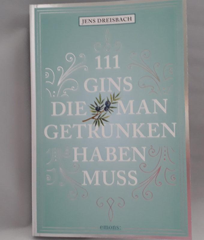 [Buch] 111 Gins, die man getrunken haben muss (Jens Dreisbach)
