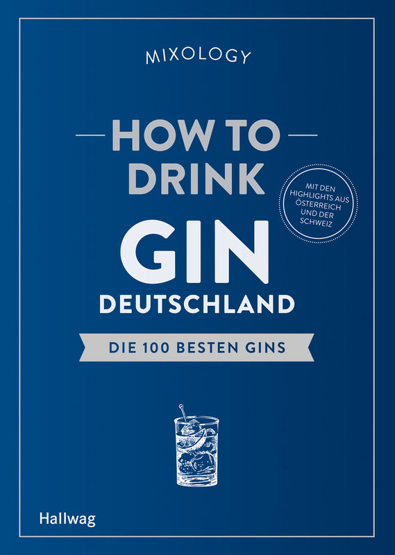 [Buch] How to Drink Gin: Deutschland: Die 100 besten Gins (mixology)
